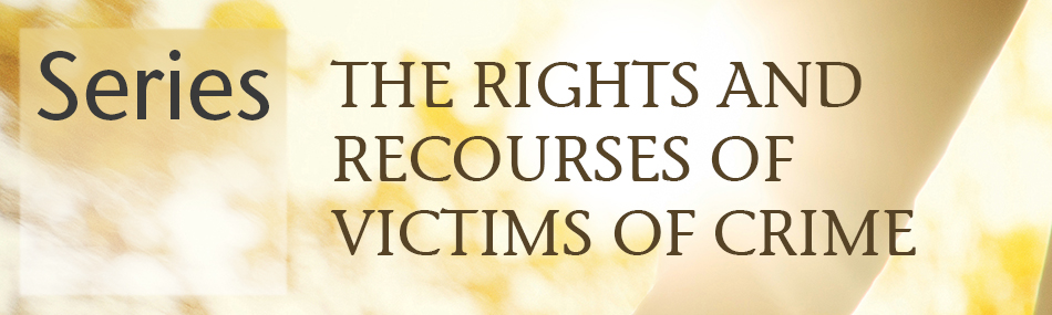The Rights and Recourses of Victims of Crime series